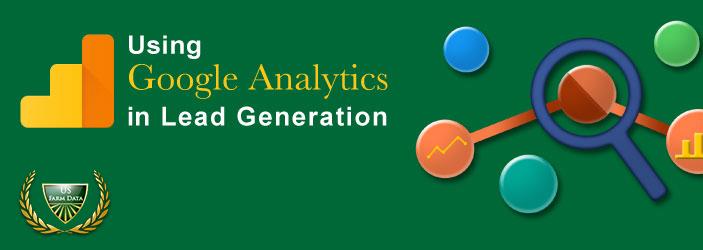 http://blog.usfarmdata.com/using-google-analytics-in-lead-generation/